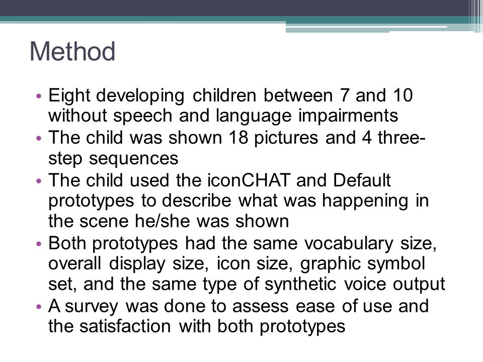 Method Eight developing children between 7 and 10 without speech and language impairments The child was shown 18 pictures and 4 three- step sequences