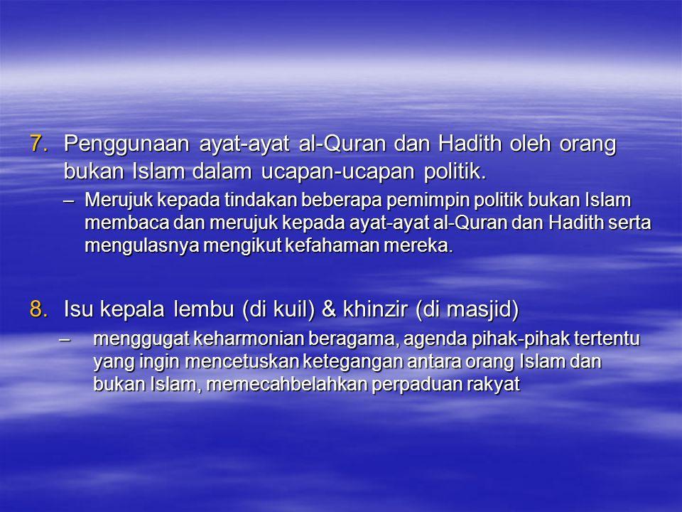 7.Penggunaan ayat-ayat al-Quran dan Hadith oleh orang bukan Islam dalam ucapan-ucapan politik.