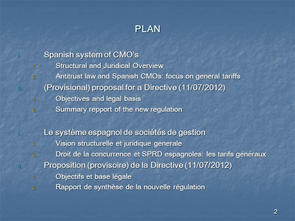 2 PLAN I. Spanish system of CMO's 1. Structural and Juridical Overview 2.