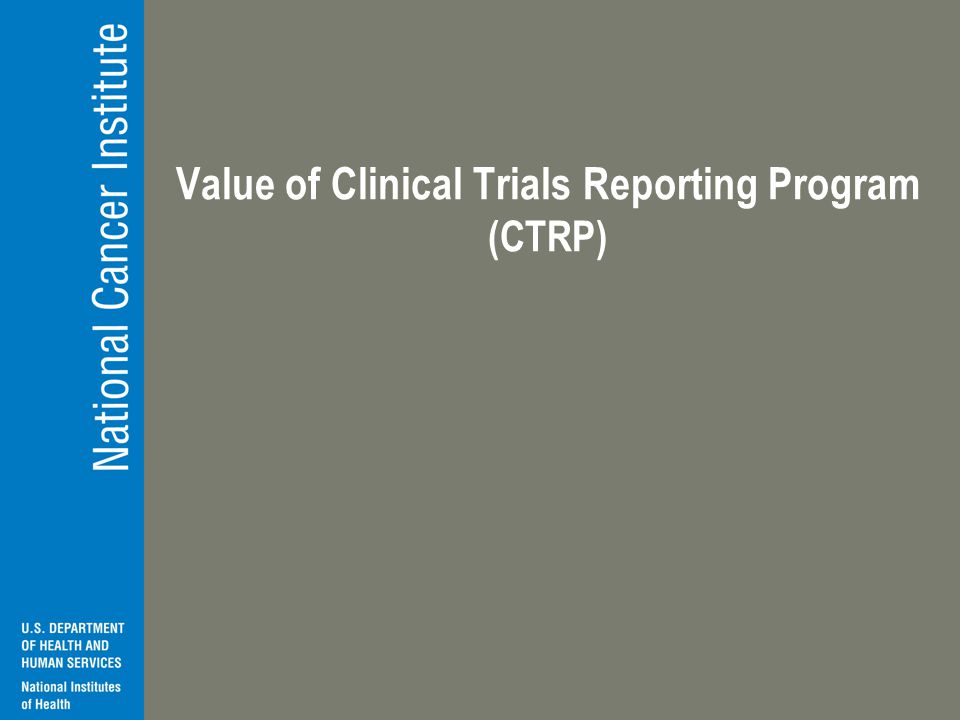 Value of Clinical Trials Reporting Program (CTRP)