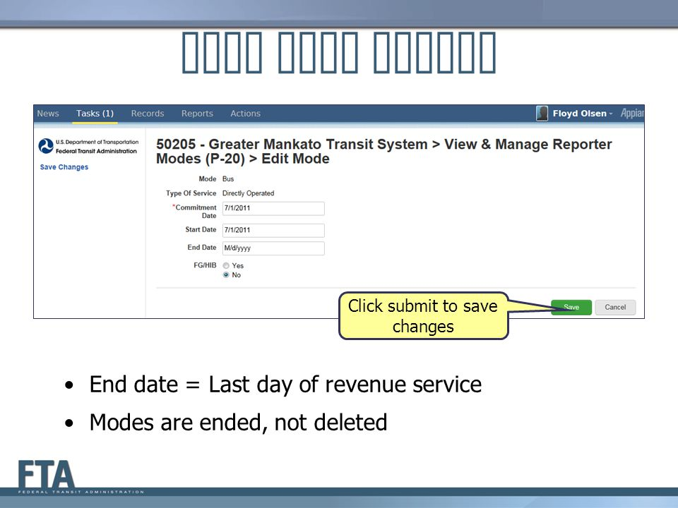 Edit Mode Screen End date = Last day of revenue service Modes are ended, not deleted Click submit to save changes