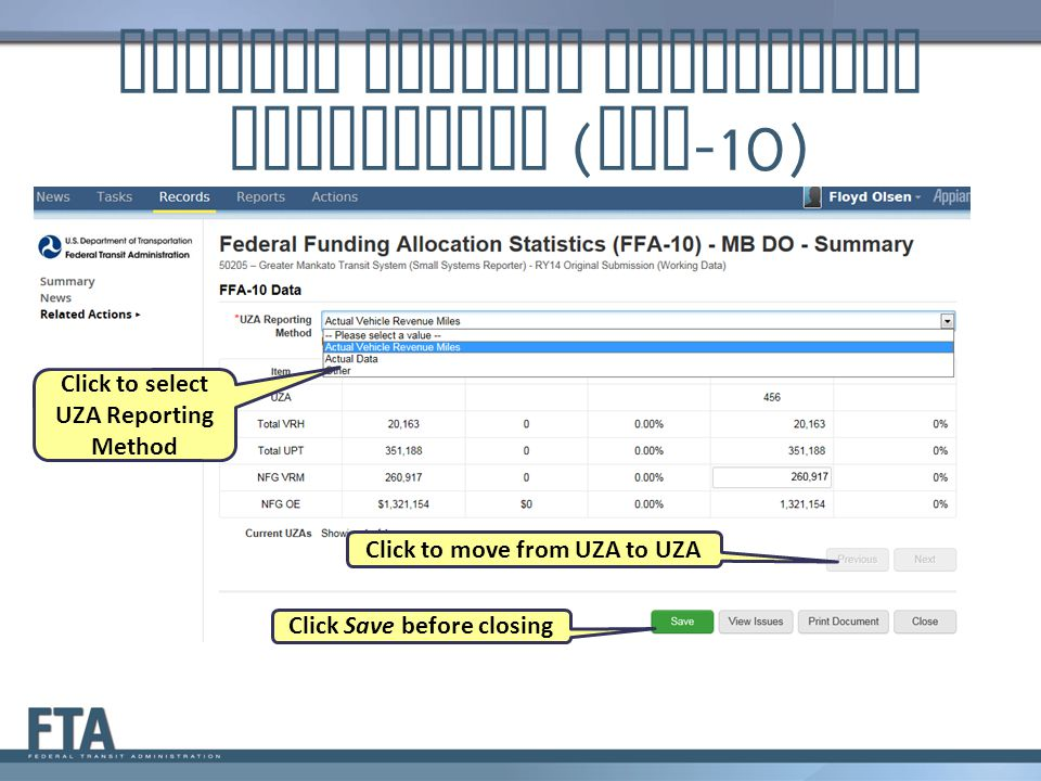 Federal Funding Allocation Statistics ( FFA -10) Click to select UZA Reporting Method Click to move from UZA to UZA Click Save before closing