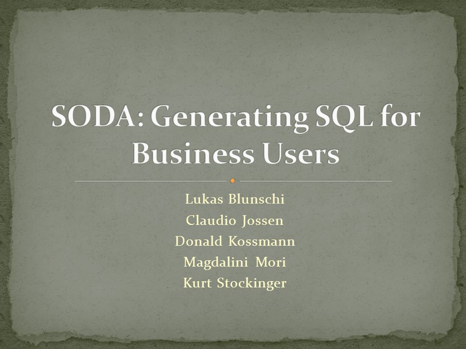 SODA - Search Over DAta warehouse Enables search experience Key idea – use graph pattern matching