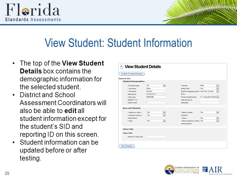 View Student: Student Information 25 The top of the View Student Details box contains the demographic information for the selected student.