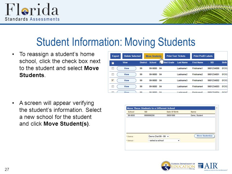 Student Information: Moving Students 27 To reassign a student's home school, click the check box next to the student and select Move Students.