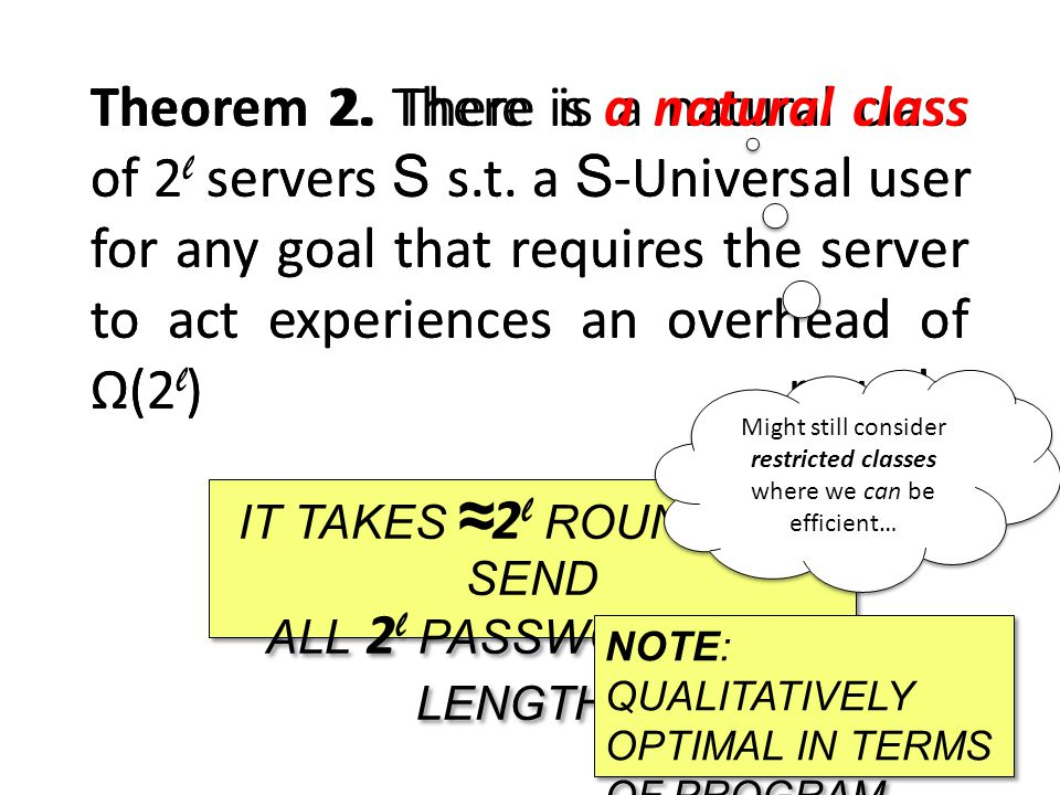 Theorem 2.There is a natural class of 2 l servers S s.t.