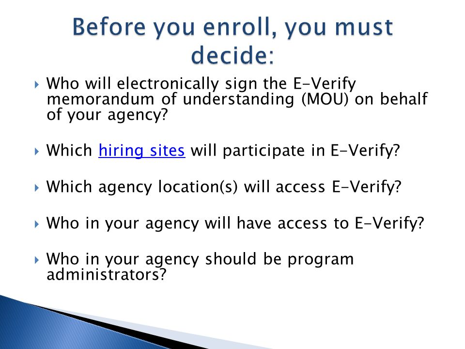  Who will electronically sign the E-Verify memorandum of understanding (MOU) on behalf of your agency.