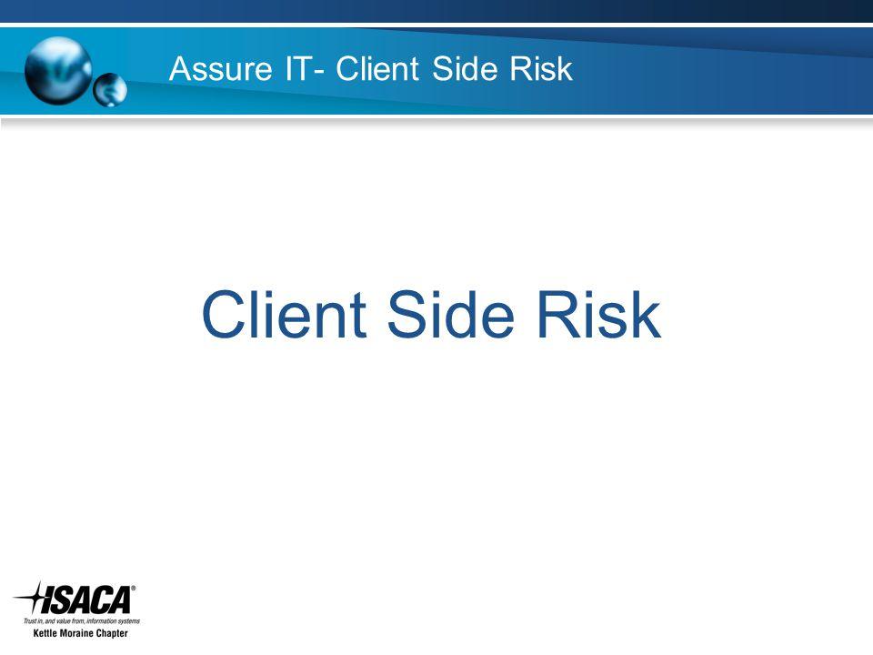 Assure IT- Client Side Risk Client Side Risk