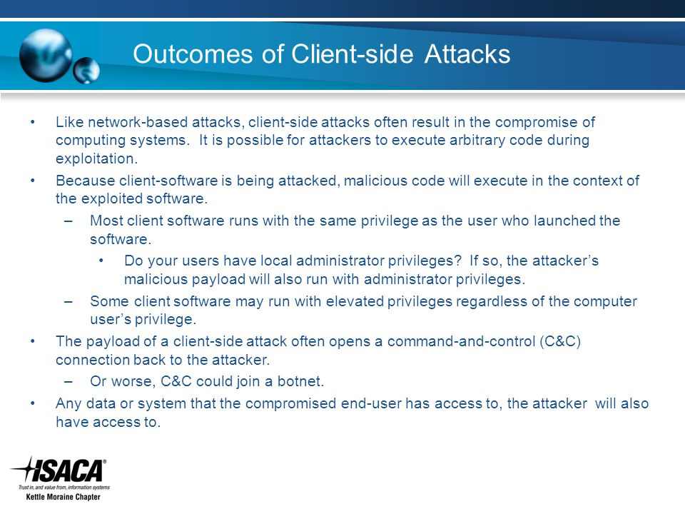 Outcomes of Client-side Attacks Like network-based attacks, client-side attacks often result in the compromise of computing systems.