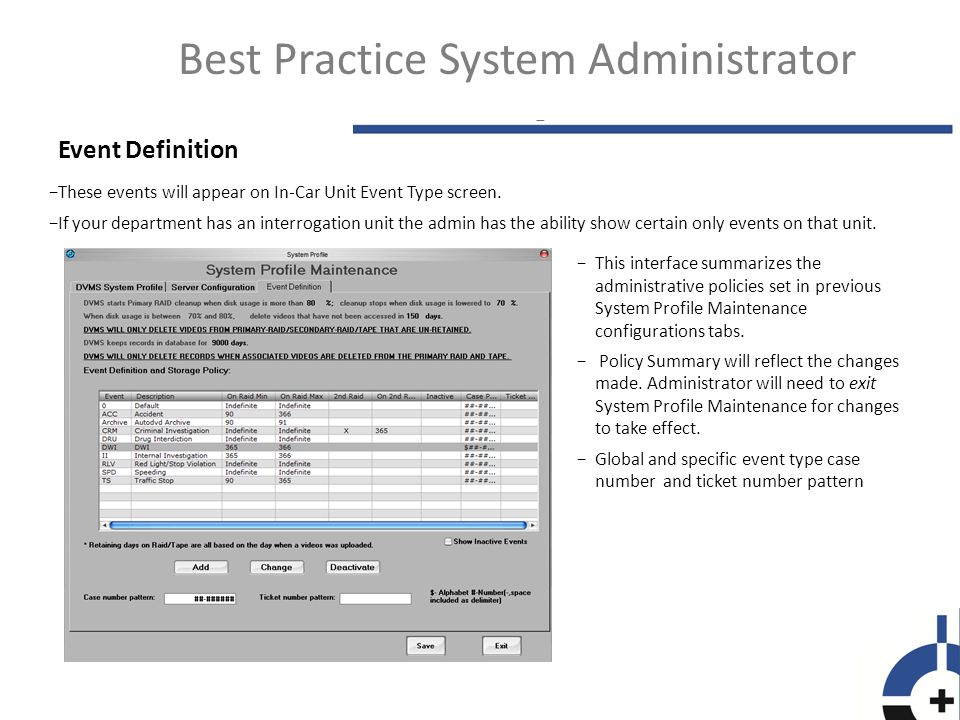 Best Practice System Administrator Event Definition −These events will appear on In-Car Unit Event Type screen.