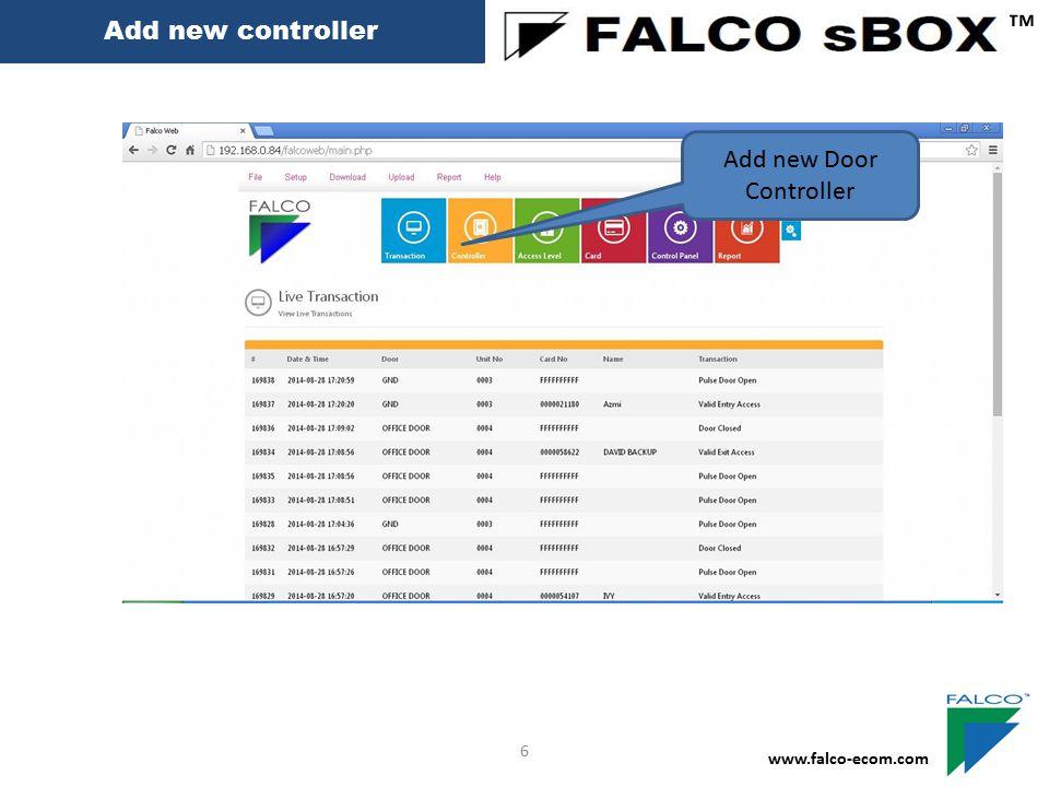 Add new controller ™ www.falco-ecom.com 6 Add new Door Controller