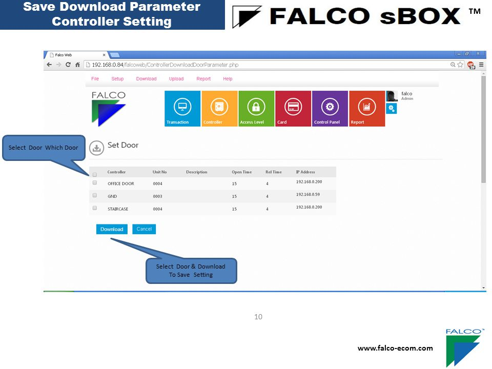 Save Download Parameter Controller Setting ™ www.falco-ecom.com 10 Select Door & Download To Save Setting Select Door Which Door