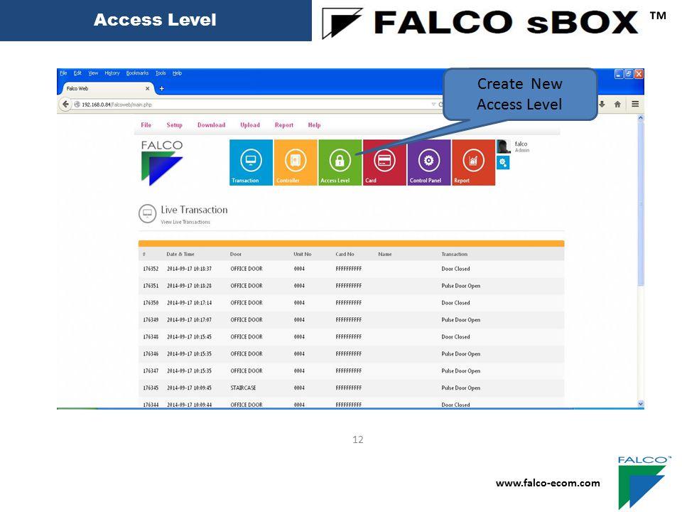Access Level ™ www.falco-ecom.com 12 Create New Access Level