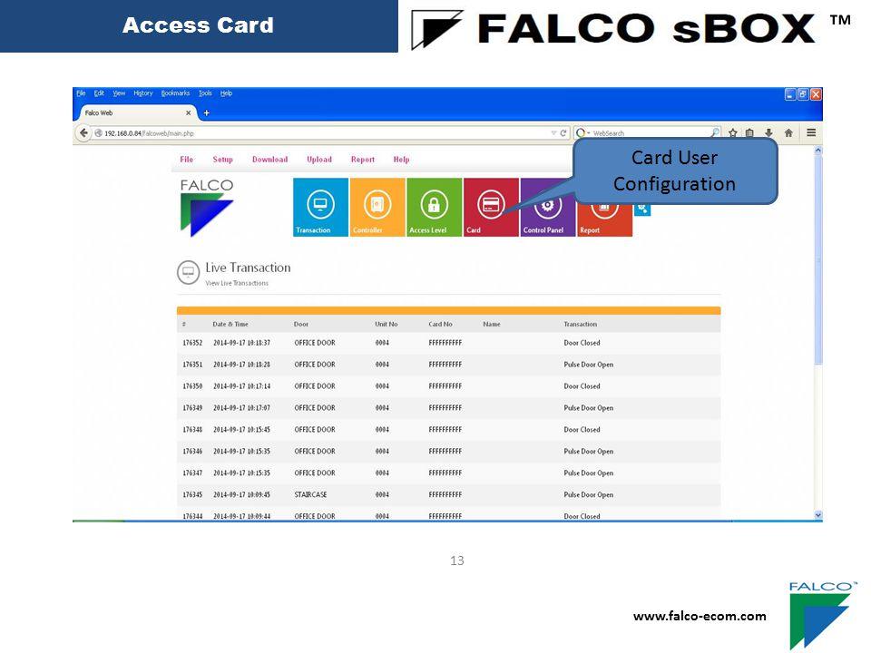 Access Card ™ www.falco-ecom.com 13 Card User Configuration