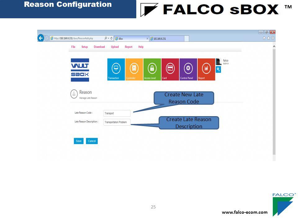 Reason Configuration ™ www.falco-ecom.com 25 Create New Late Reason Code Create Late Reason Description