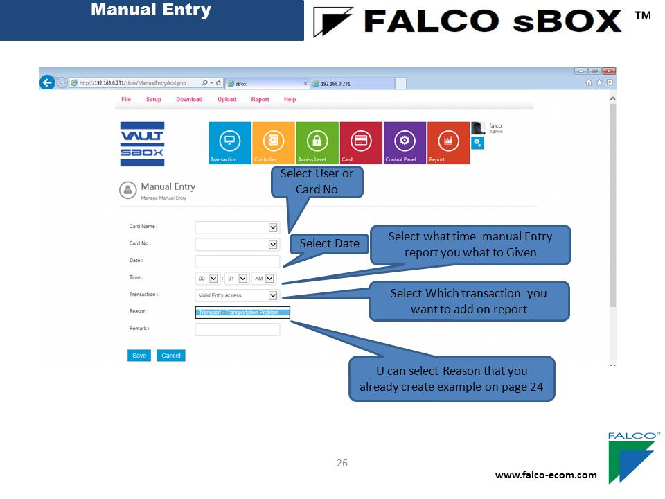 Manual Entry ™ www.falco-ecom.com 26 Create New Late Reason Code Create Late Reason Description U can select Reason that you already create example on
