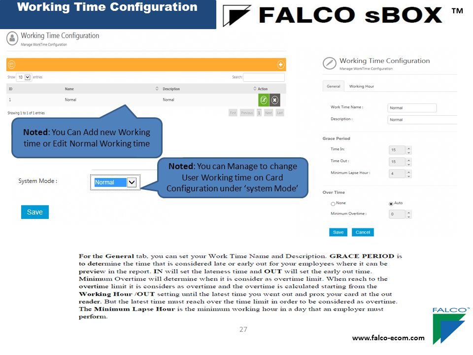 Working Time Configuration ™ www.falco-ecom.com 27 Noted: You Can Add new Working time or Edit Normal Working time Noted: You can Manage to change Use