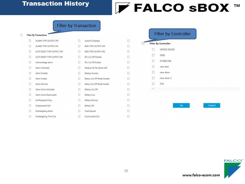 Transaction History ™ www.falco-ecom.com 36 Filter by Transaction Filter by Controller