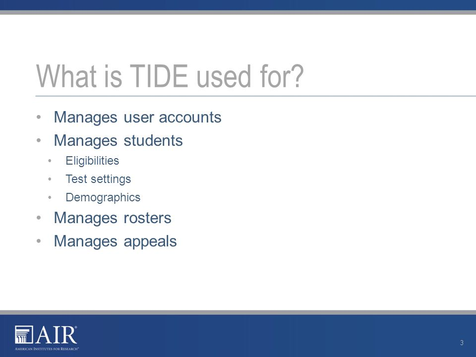 Manages user accounts Manages students Eligibilities Test settings Demographics Manages rosters Manages appeals What is TIDE used for.