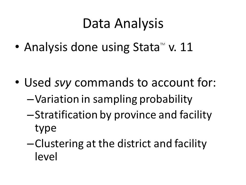 Data Analysis Analysis done using Stata TM v.