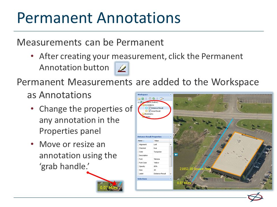 Permanent Annotations Measurements can be Permanent After creating your measurement, click the Permanent Annotation button Permanent Measurements are