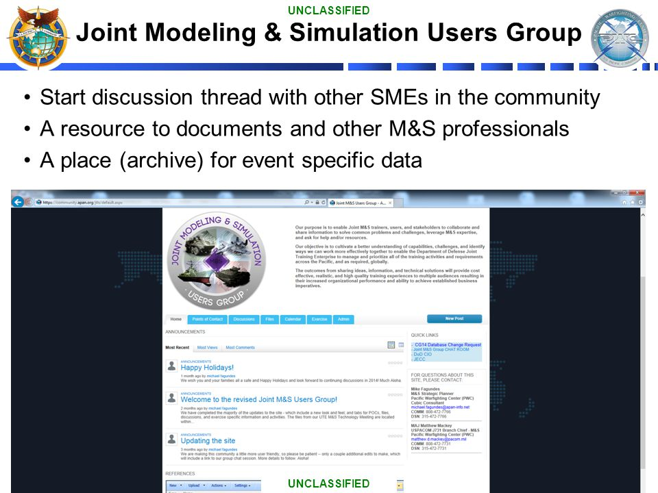 20 Start discussion thread with other SMEs in the community A resource to documents and other M&S professionals A place (archive) for event specific d