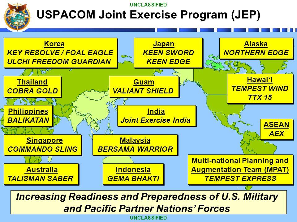 4 USPACOM Joint Exercise Program (JEP) Japan KEEN SWORD KEEN EDGE Japan KEEN SWORD KEEN EDGE Alaska NORTHERN EDGE Alaska NORTHERN EDGE Korea KEY RESOL