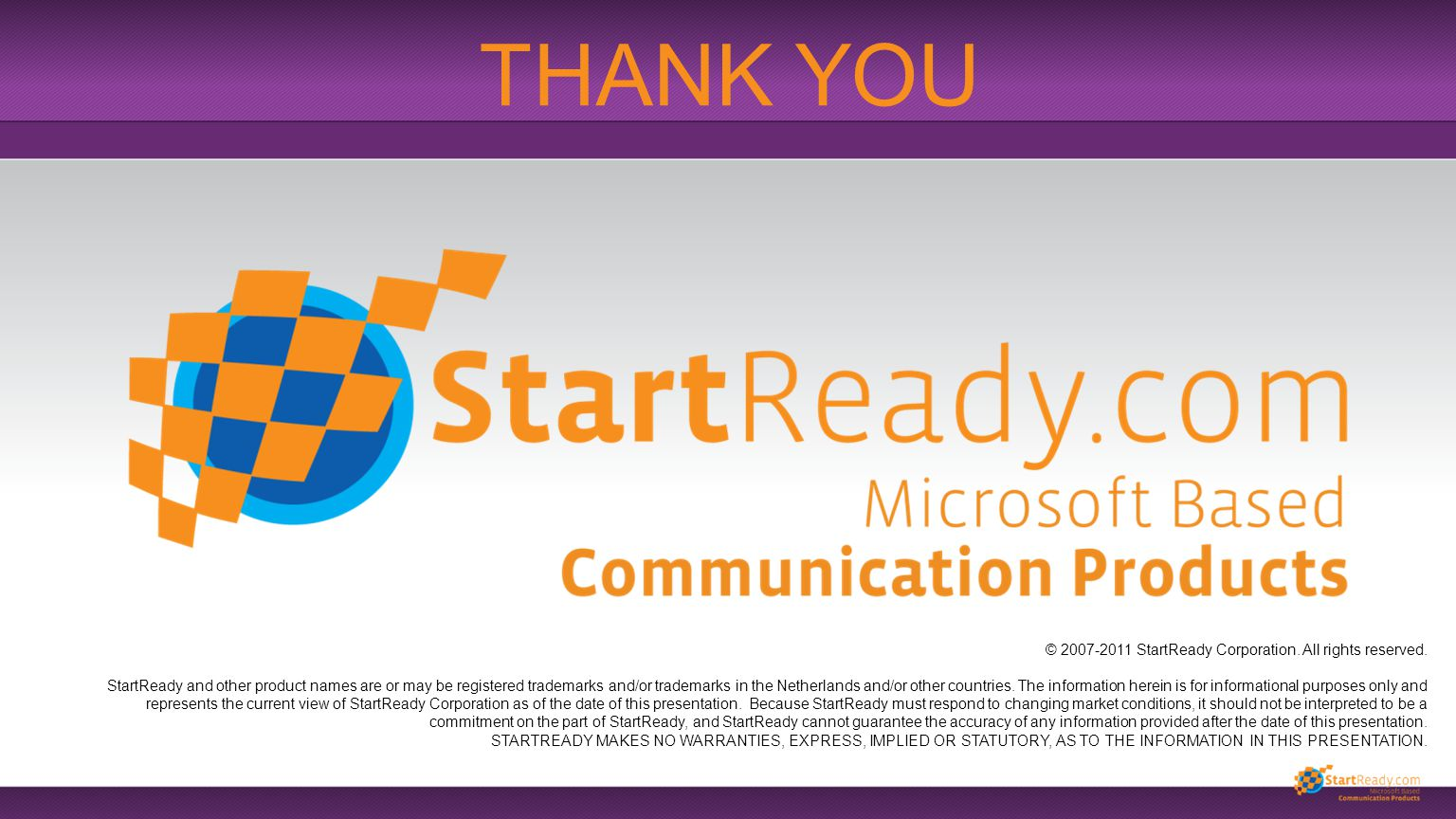 © 2007-2011 StartReady Corporation. All rights reserved. StartReady and other product names are or may be registered trademarks and/or trademarks in t