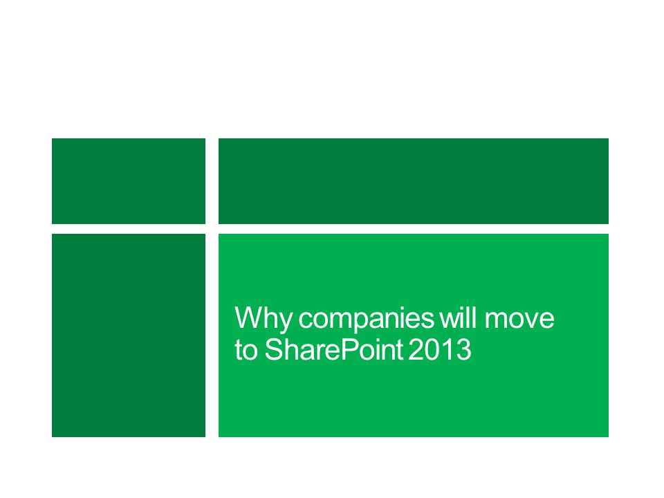 Why companies will move to SharePoint 2013