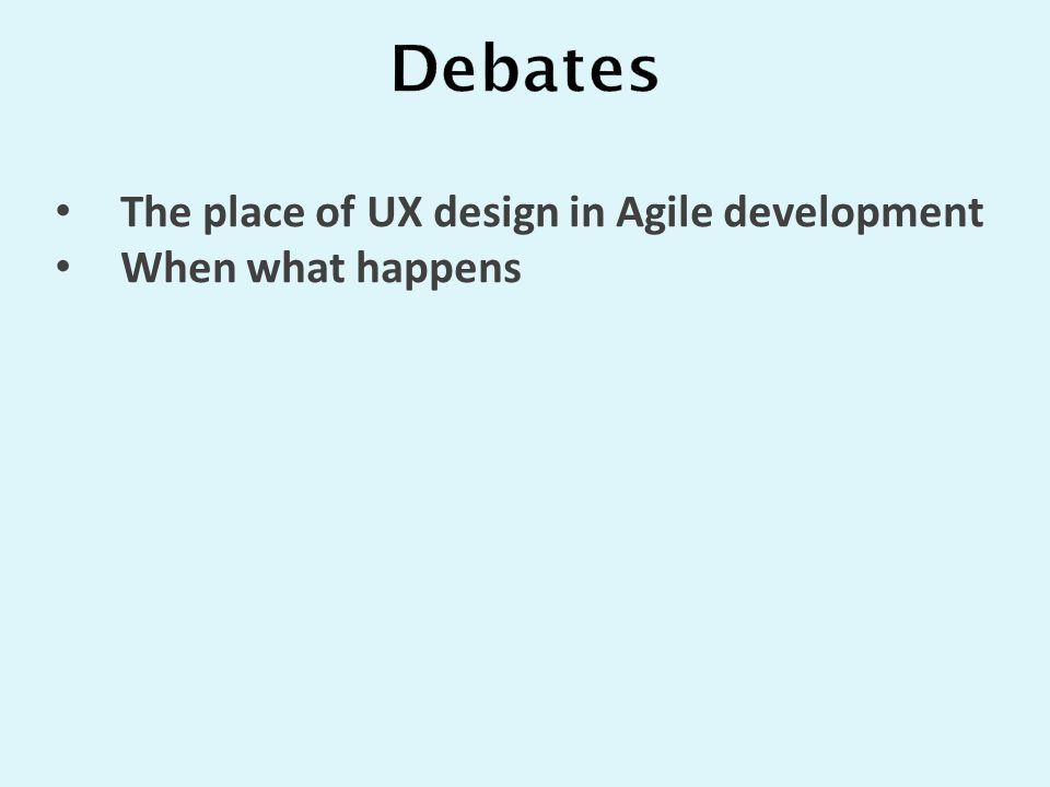 The place of UX design in Agile development When what happens