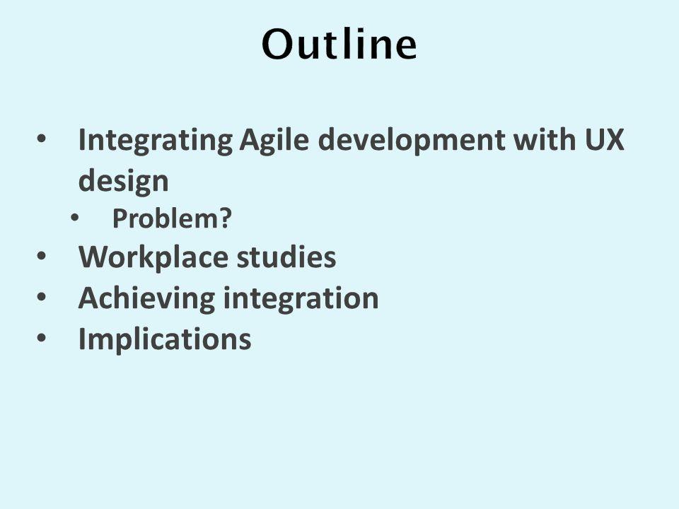 Integrating Agile development with UX design Problem.