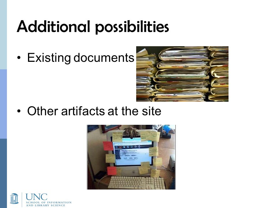 Additional possibilities Existing documents Other artifacts at the site