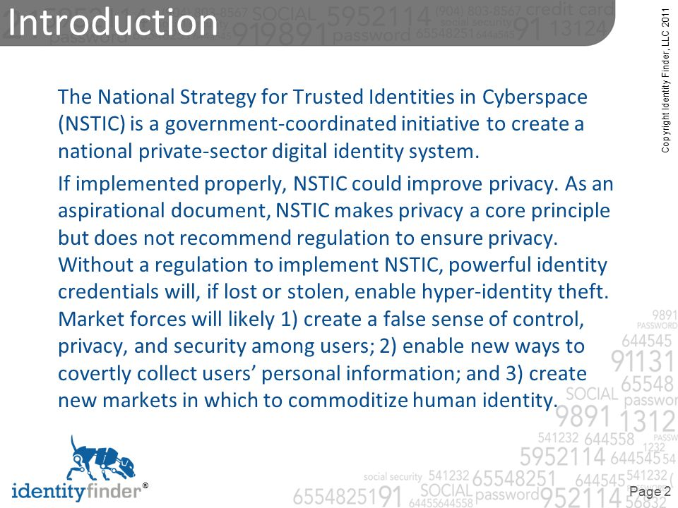 Copyright Identity Finder, LLC 2011 ® Page 2 Introduction The National Strategy for Trusted Identities in Cyberspace (NSTIC) is a government-coordinat