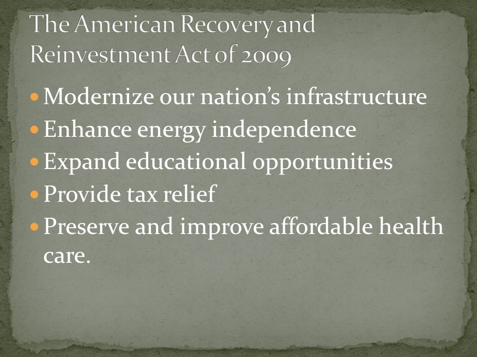 Modernize our nation's infrastructure Enhance energy independence Expand educational opportunities Provide tax relief Preserve and improve affordable health care.