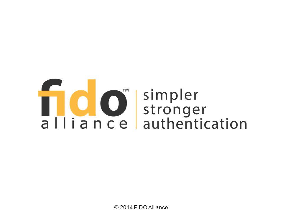 © 2014 FIDO Alliance