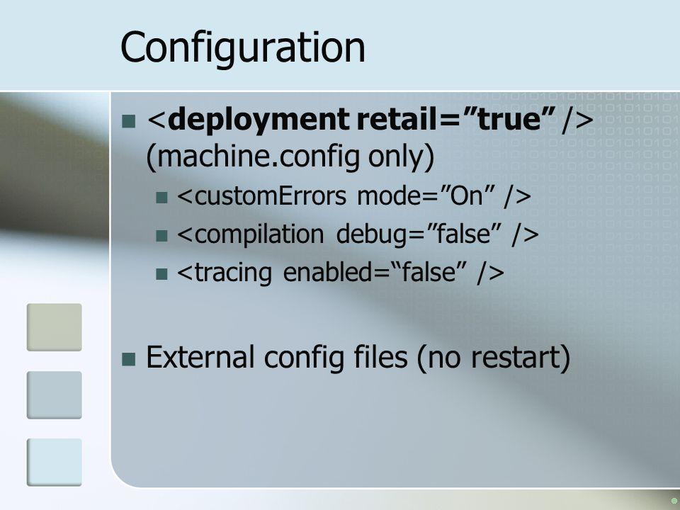 Configuration (machine.config only) External config files (no restart)
