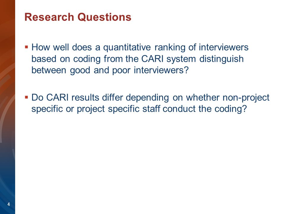 Research Questions  How well does a quantitative ranking of interviewers based on coding from the CARI system distinguish between good and poor inter