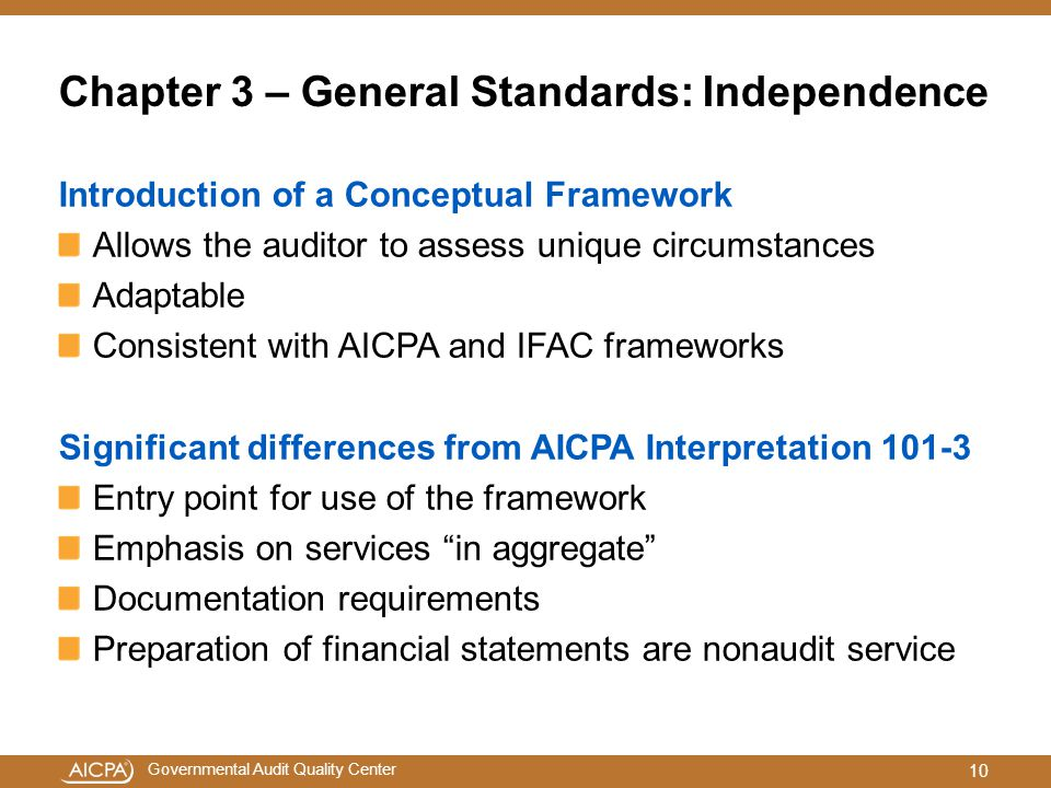 Governmental Audit Quality Center Chapter 3 – General Standards: Independence Introduction of a Conceptual Framework Allows the auditor to assess uniq
