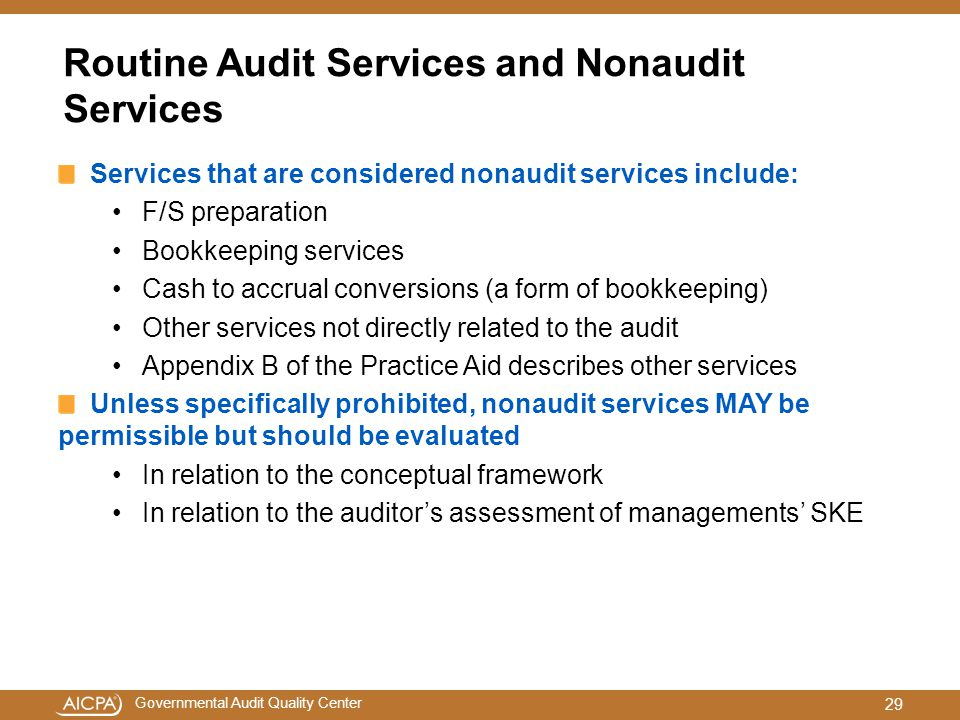 Governmental Audit Quality Center Routine Audit Services and Nonaudit Services Services that are considered nonaudit services include: F/S preparation