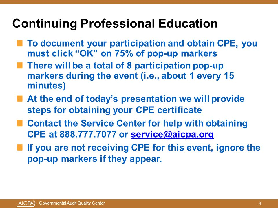 """Governmental Audit Quality Center Continuing Professional Education To document your participation and obtain CPE, you must click """"OK"""" on 75% of pop-u"""