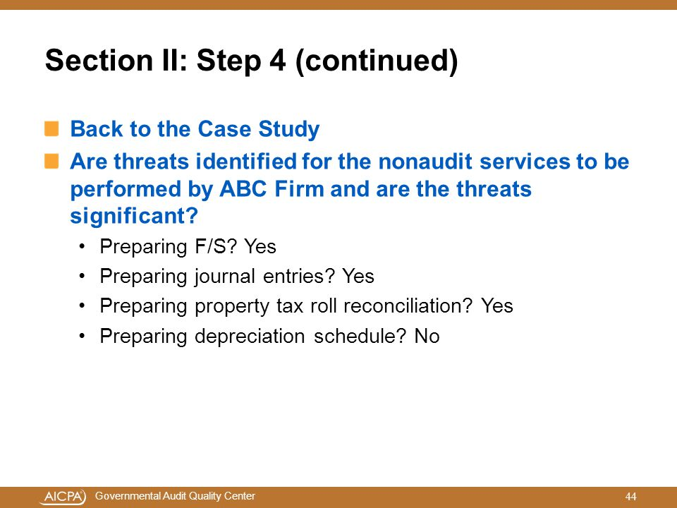 Governmental Audit Quality Center Section II: Step 4 (continued) Back to the Case Study Are threats identified for the nonaudit services to be perform