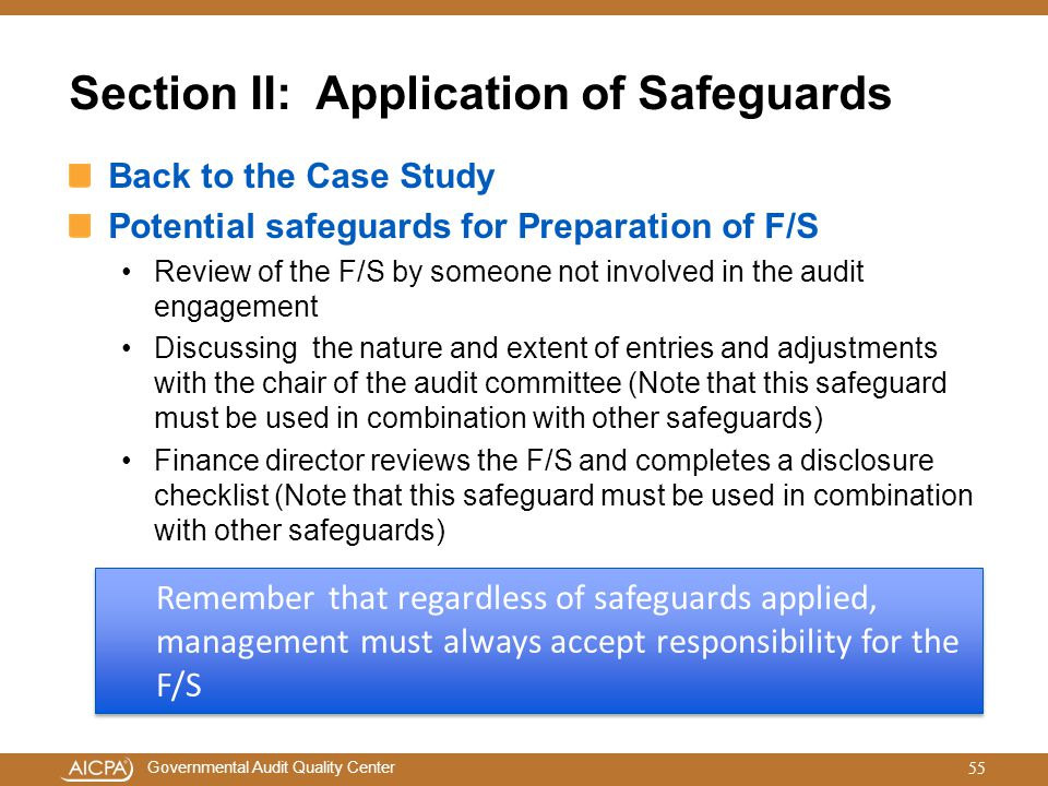 Governmental Audit Quality Center Section II: Application of Safeguards Back to the Case Study Potential safeguards for Preparation of F/S Review of t
