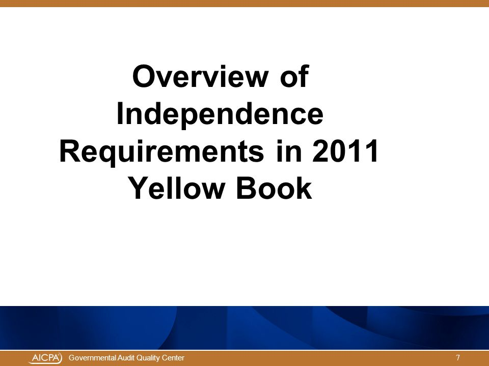 Governmental Audit Quality Center 2011 Yellow Book Independence Requirements Today's presentation focuses on the new GAQC YB Practice AidYB Practice Aid Archived GAQC Web event, The New 2011 Yellow Book: What You Need to Know Now, provides a more in-depth discussion on 2011 Yellow BookThe New 2011 Yellow Book: What You Need to Know Now 2011 Yellow Book is effective for financial audits and attestation engagements for periods ending on or after December 15, 2012; early implementation is not permitted However, new independence rules need to be considered before effective date when auditor performing a nonaudit service 8
