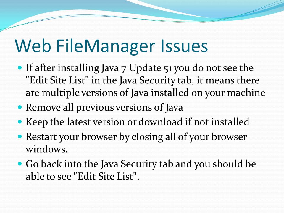 Web FileManager Issues If after installing Java 7 Update 51 you do not see the