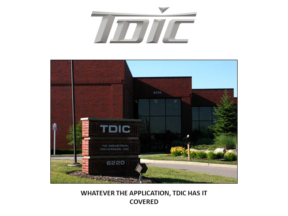 WHATEVER THE APPLICATION, TDIC HAS IT COVERED