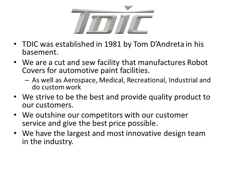 TDIC was established in 1981 by Tom D'Andreta in his basement.