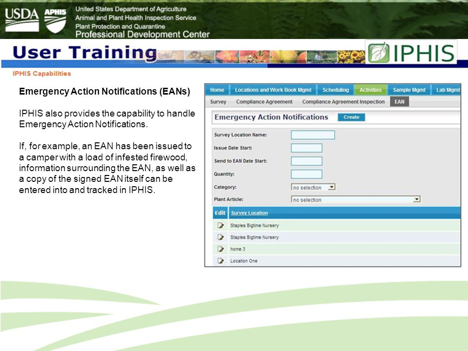 Emergency Action Notifications (EANs) IPHIS also provides the capability to handle Emergency Action Notifications.