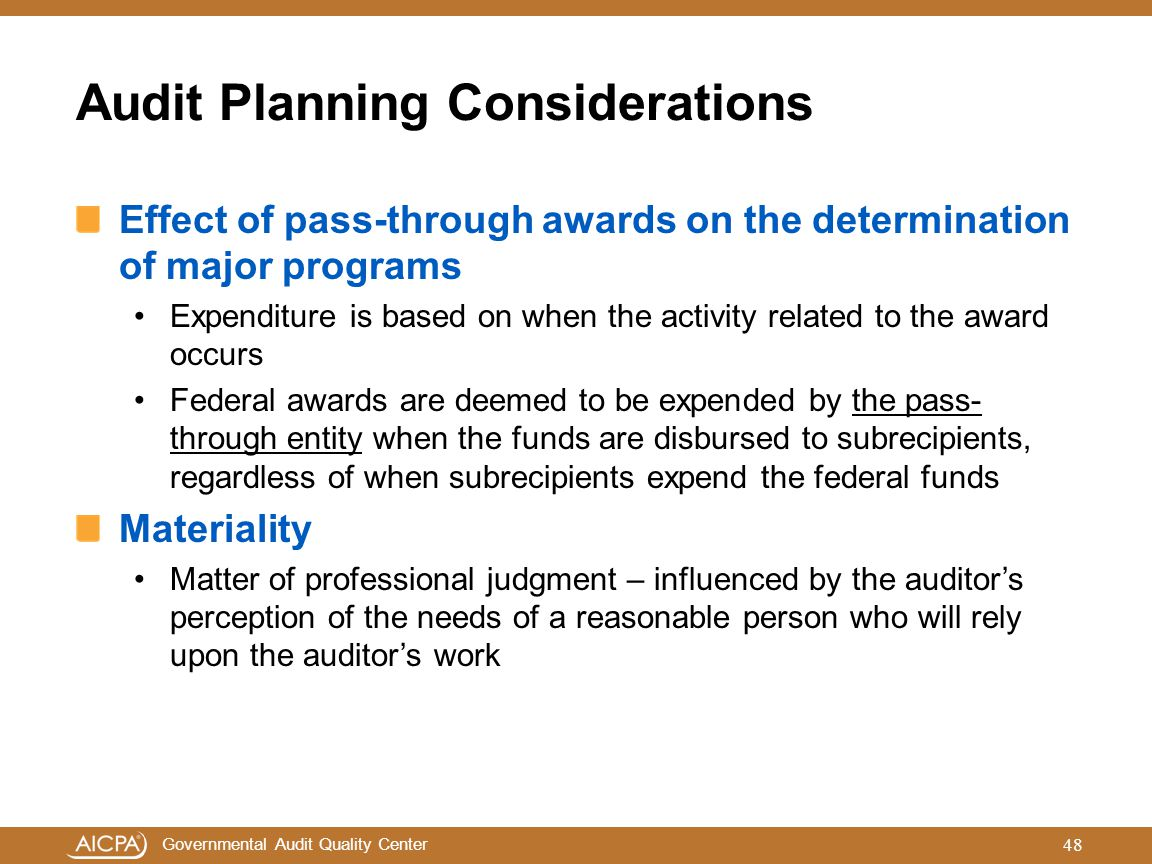 Governmental Audit Quality Center Audit Planning Considerations Effect of pass-through awards on the determination of major programs Expenditure is ba