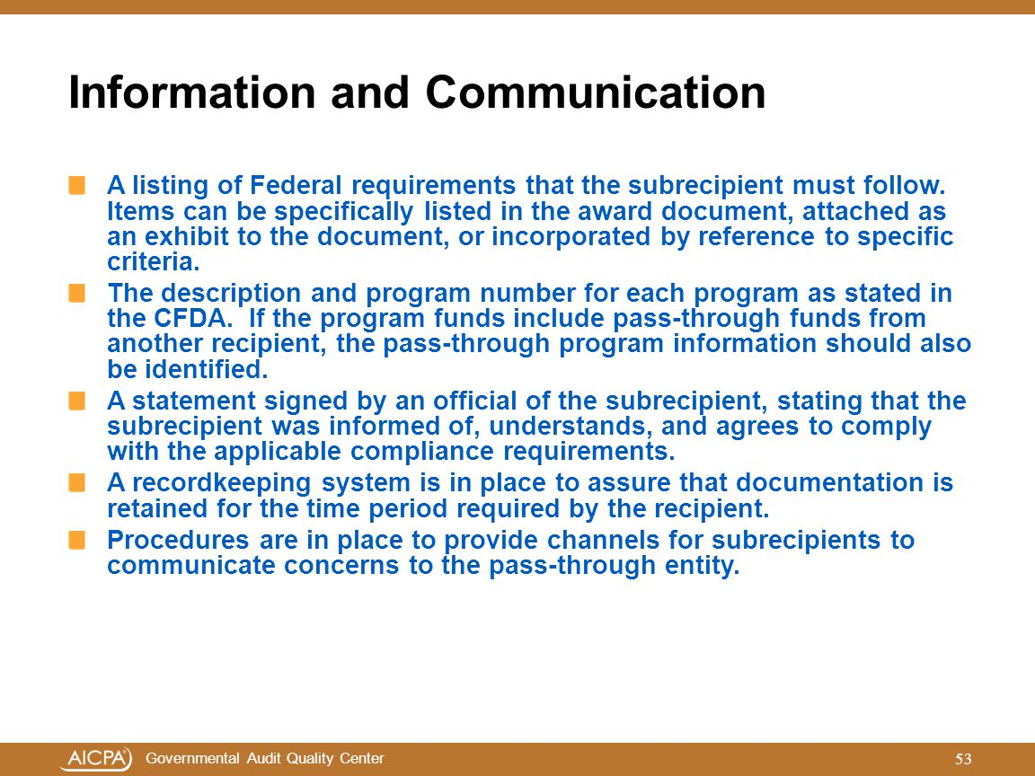 Governmental Audit Quality Center Information and Communication A listing of Federal requirements that the subrecipient must follow. Items can be spec