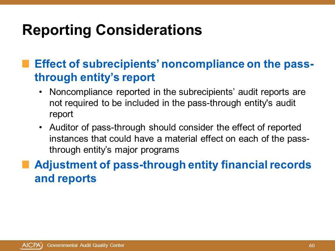 Governmental Audit Quality Center Reporting Considerations Effect of subrecipients' noncompliance on the pass- through entity's report Noncompliance r